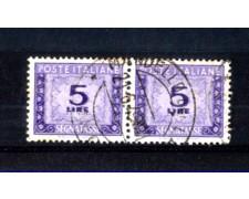 1947 - LOTTO/11459 - REPUBBLICA - 5 LIRE SEGNATASSE - STAMPA PESANTE - COPPIA USATA
