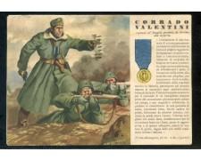 1943 - REGNO - CARTOLINA MILITARE A COLORI - MEDAGLIE D'ORO CORRADO VALENTINI - LOTTO/29965