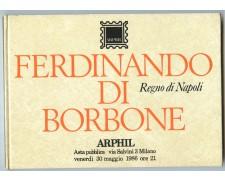 1986 - ARPHIL - CATALOGO D'ASTA REGNO DI NAPOLI FERDINANDO DI BORBONE - LOTTO/32220